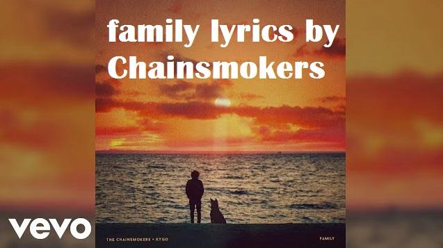 LYRICS FAMILY THE CHAINSMOKERS KYGO