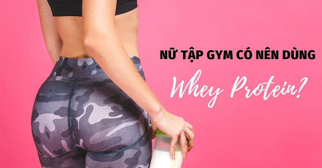 nu tap gym co nen uong whey