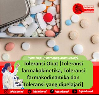 Toleransi Obat [Toleransi farmakokinetika, Toleransi farmakodinamika dan Toleransi yang dipelajari]