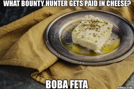 Boba Feta Pun.