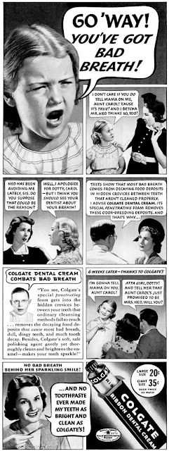 Colgate  -- Go 'Way! You've got bad breath
