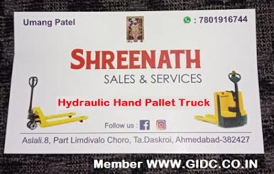 SHREENATH SALES & SERVICE Aslali 8, Part Limdivalo Choro, Ta. Daskroi, Ahmedabad - 382427 Umang Patel - 78019 16744 | 75750 29257 Hydraulic Hand Pallet Truck