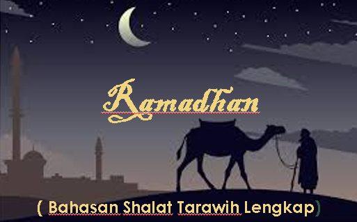 Shalat Khusus Bulan Ramadhan Adalah Shalat Tarawih (Bahasan Lengkap Shalat Tarawih )