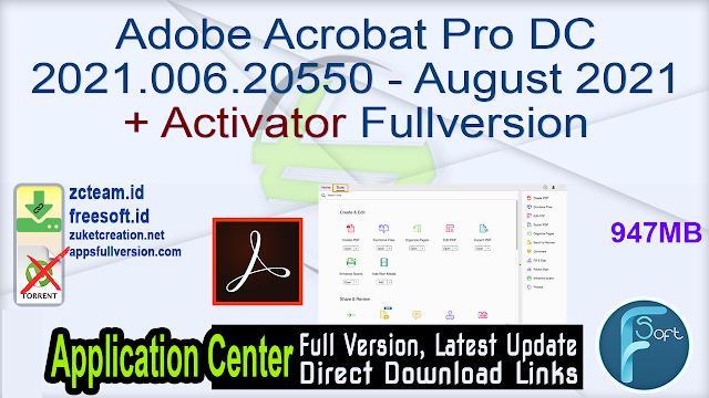 Adobe Acrobat Pro DC 2021.006.20550 – August 2021 + Activator Fullversion