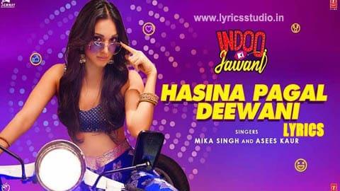 Hasina Pagal Deewani Lyrics in Hindi - Mika Singh & Asees Kaur | Indoo Ki Jawani