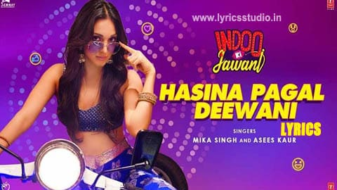 Hasina Pagal Deewani Lyrics in Hindi - Milka Singh हसीना पागल दीवानी Asees Kaur
