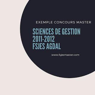 Exemple de Concours Master Sciences de Gestion 2011-2012 - Fsjes Agdal
