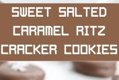 SWEET SALTED CARAMEL RITZ CRACKER COOKIES