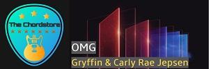 Gryffin - OMG Guitar Chords (Carly Rae Jepsen)