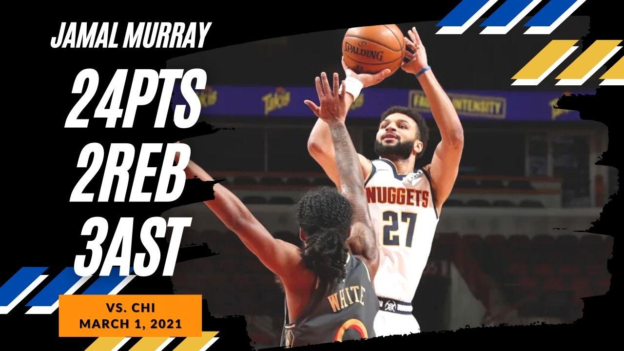 Jamal Murray 24pts vs CHI   March 1, 2021   2020-21 NBA Season