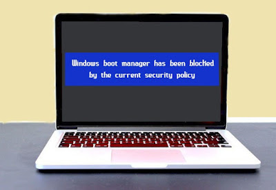 Fix Windows boot manager has been blocked by the current security policy