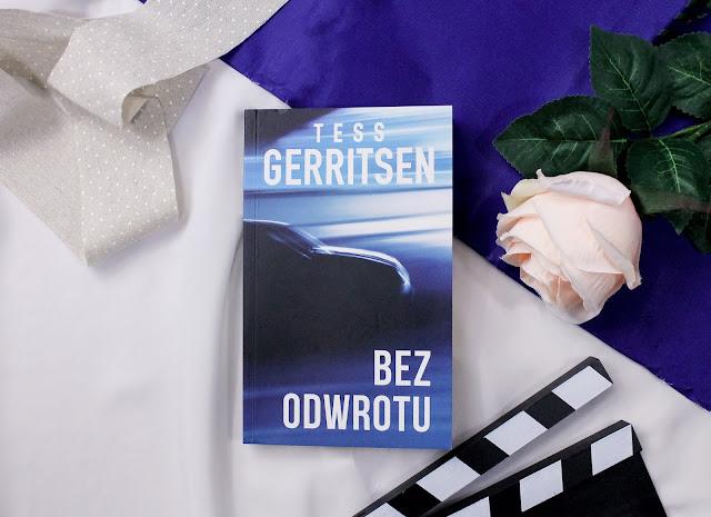 """Bez odwrotu"" Tess Gerritsen"
