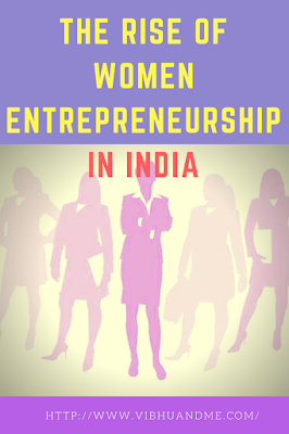 The Rise Of Women Entrepreneurship In India - Vibhu & Me