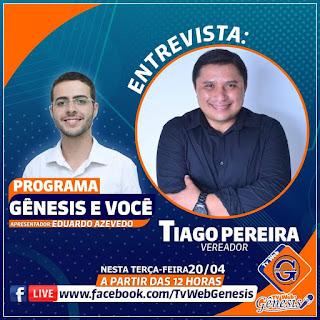 Nos cem dias de mandato vereador Tiago pereira concede entrevista para TV  Gêneses nesta terça-feira ao meio dia