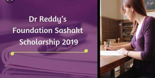 Dr Reddy's Foundation Sashakt Scholarship 2019 for UG Women Students