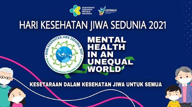 Tidak ada kesehatan tanpa kesehatan mental Hari Kesehatan Jiwa Sedunia 2021: Saatnya Semua Orang Setara dalam Kesehatan Jiwa