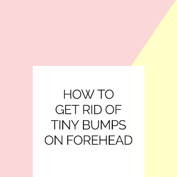 How to Get Rid of Tiny Bumps on Forehead