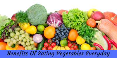 Benefits Of Eating Vegetables Everyday