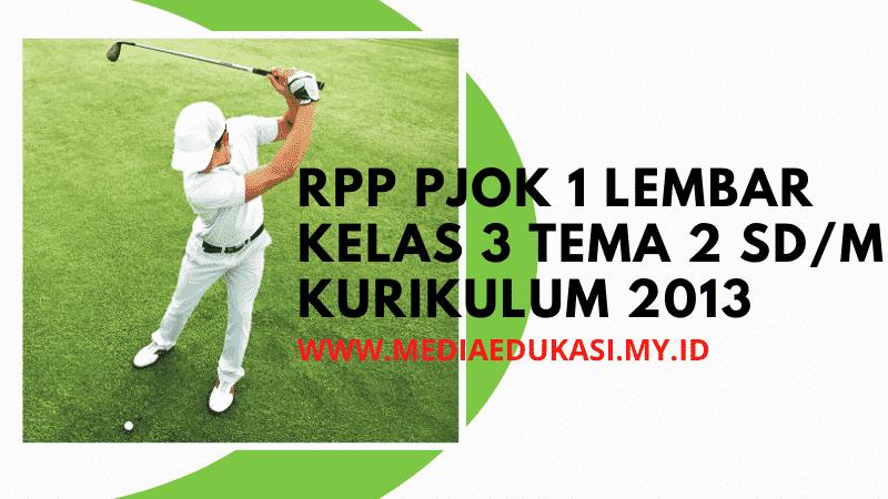Download RPP PJOK 1 Lembar Kelas 3 Tema 2
