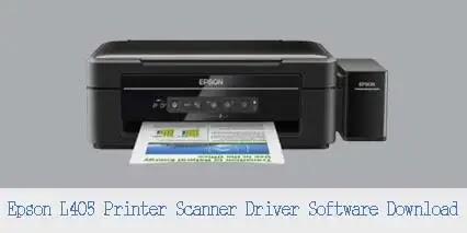 Epson L405 Printer Scanner Driver Software Free Download 2021