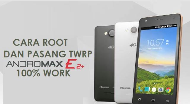 Root Dan Pasang TWRP di Andromax E2+ B16C2G