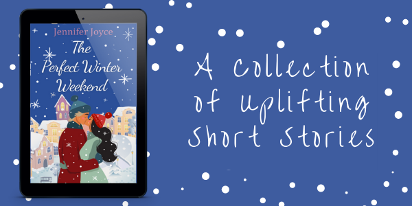 The Perfect Winter Weekend: A Collection of Uplifting Short Stories