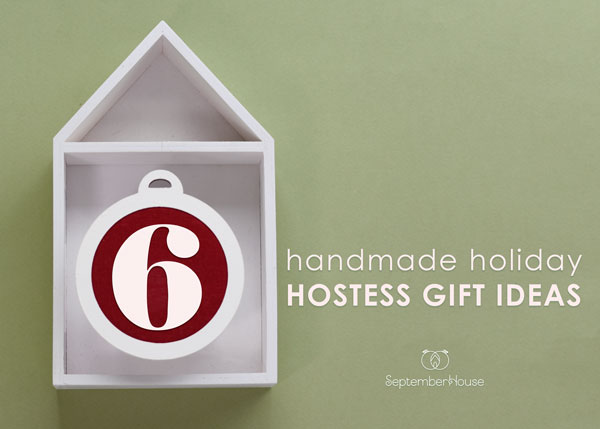 handmade hostess gifts for the holidays