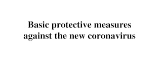 Basic protective measures against the new coronavirus