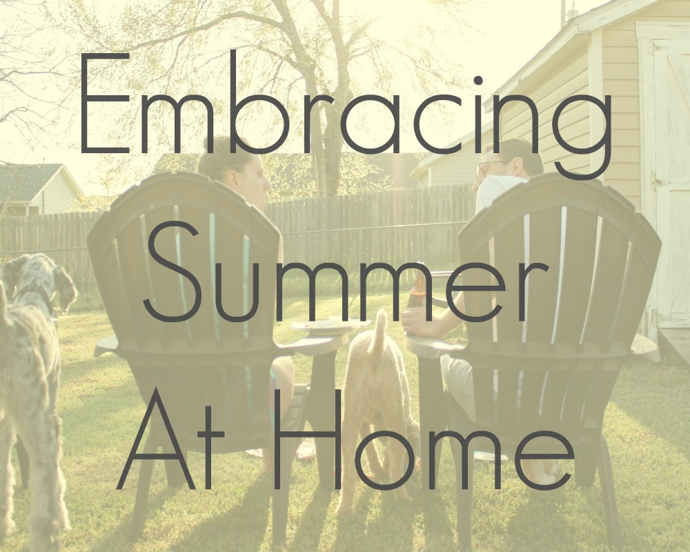 Embracing Summer At Home