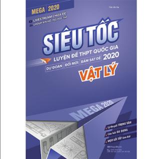 Mega 2020 - Siêu Tốc Luyện Đề THPT Quốc Gia 2020 Vật Lý ebook PDF-EPUB-AWZ3-PRC-MOBI