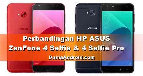 Beda HP ASUS ZenFone 4 Selfie dan Zenfone 4 Selfie Pro