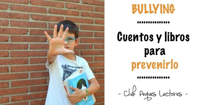 prevenir bullying o acoso escolar, cuentos infanitles y libros juveniles, portada
