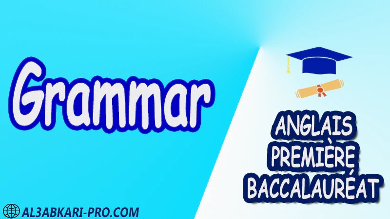 Grammar - Grammar Courses - Anglais Première baccalauréat PDF English 1 ère Bac première baccalauréat 1 er bac 1 ere