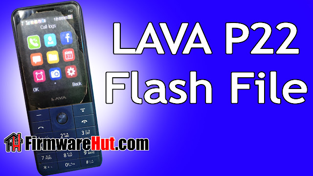LAVA P22 Flash File MT6261 Tested (Stock Official Rom)