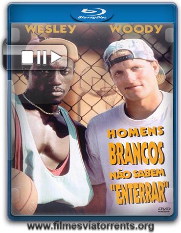 Homens Brancos Não Sabem Enterrar Torrent - BluRay Rip 720p e 1080p Dual Áudio (1992)
