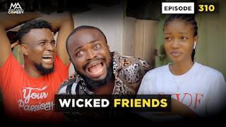 VIDEO: Mark Angel – Wicked Friends (Comedy)