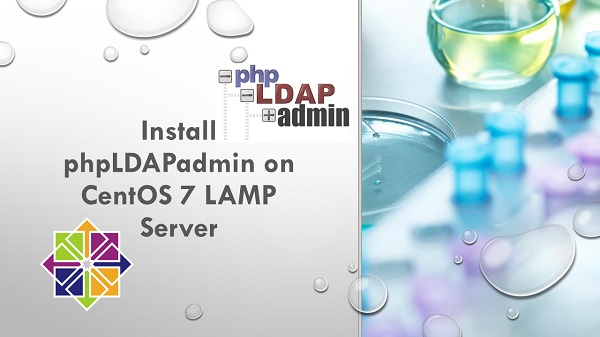 Install phpLDAPadmin on CentOS 7 LAMP Server