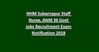 NHM Subarnapur Staff Nurse, ANM 36 Govt Jobs Recruitment Exam Notification 2018