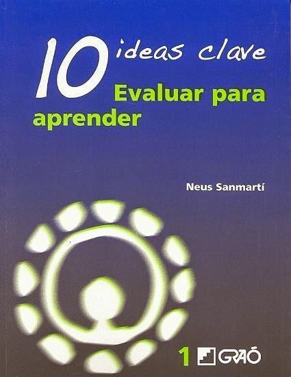 10 ideas clave Evaluar para aprender – Neus Sanmartí