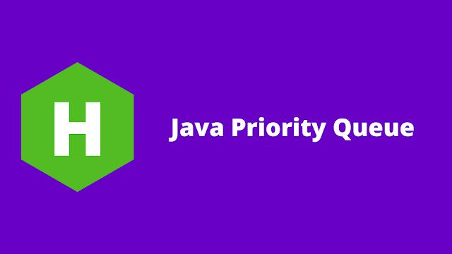 HackerRank Java Priority Queue problem solution
