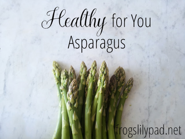 Healthy for You Asparagus and a Recipe