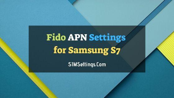 Fido APN Settings Samsung S7