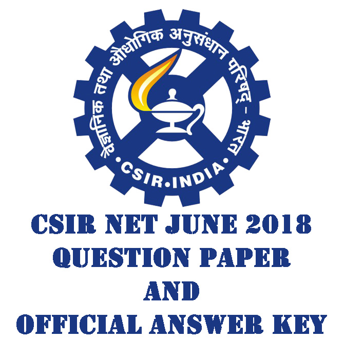 CSIR NET June 2018 Question Paper and Official Answer Key