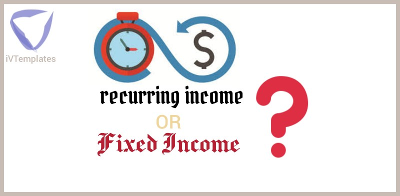 Recurring revenue or fixed income - From Creating Blog to Making Real Money Blogging