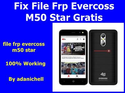 Fix File Frp Evercoss M50 Star Gratis