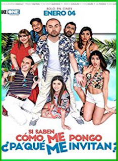 Si Saben Como me Pongo ¿Pa' qué me Invitan? (2018) | DVDRip Latino HD GDrive 1 Link