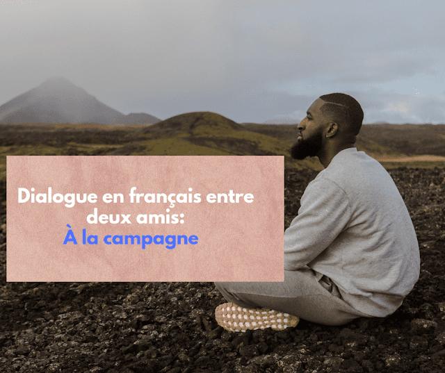 Dialogue en français entre deux amis À la campagne