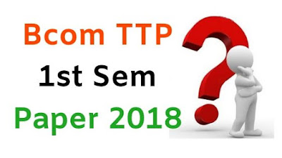 BCom (Tpp) 1st Sem Question Papers 2018 Mdu (Maharshi Dayanand University)