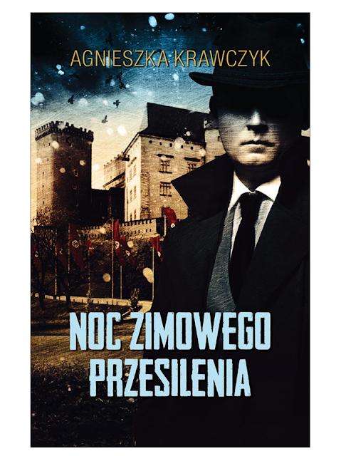 """Kryminał retro w okupowanym Krakowie, czyli spędziłam """"Noc zimowego przesilenia"""". Recenzja powieści Agnieszki Krawczyk."""