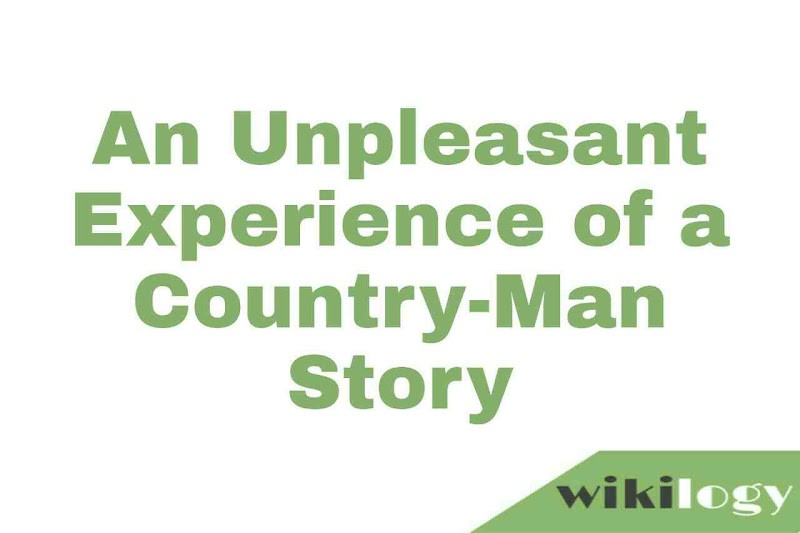 An Unpleasant Experience of a Country-Man Story